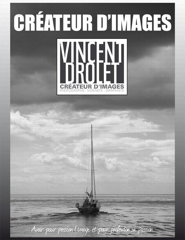 Document de présentation Vincent Drolet Créateur d'images Photographe-Vidéaste-Graphiste