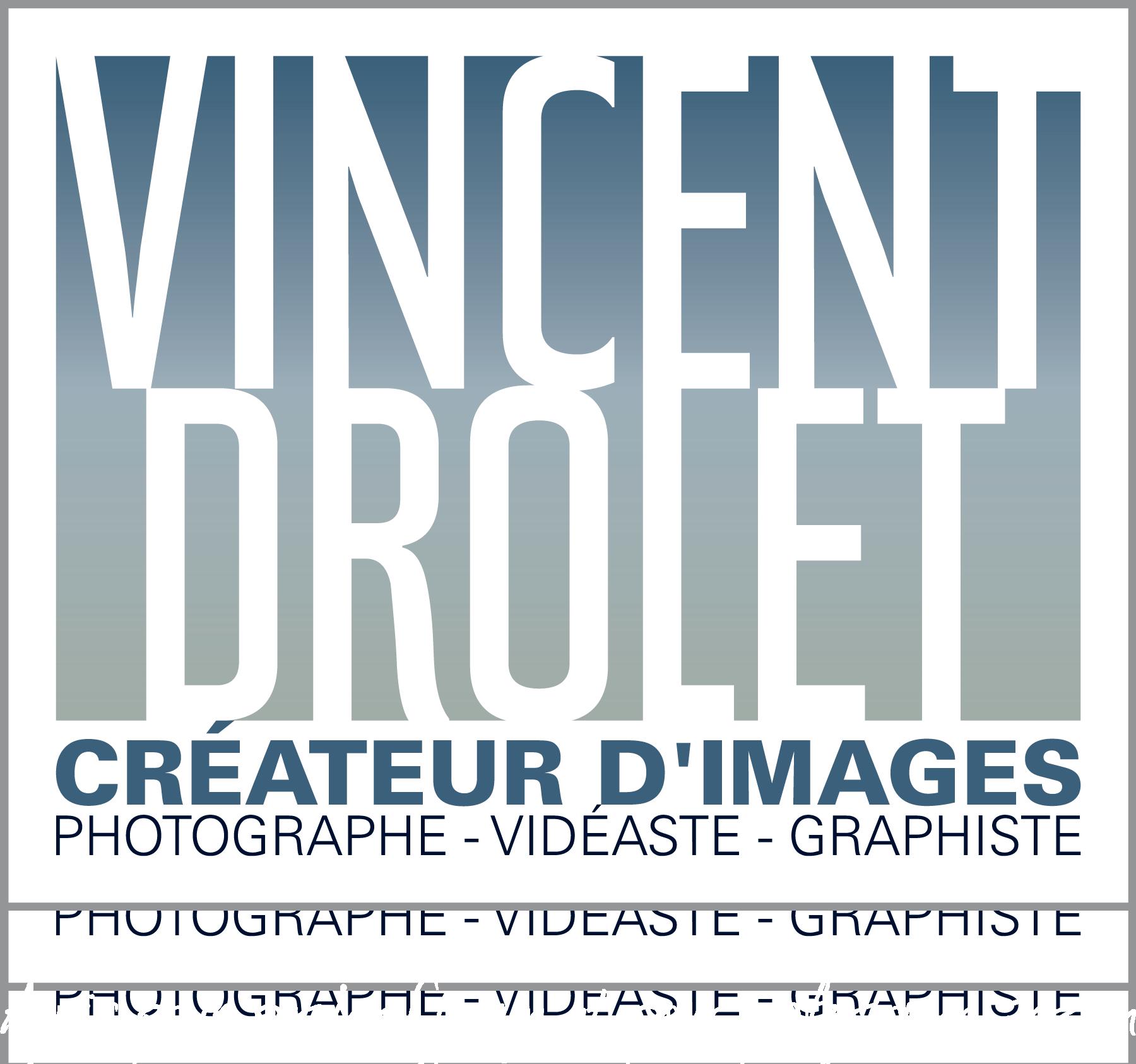 Vincent Drolet Créateur d'images Photographe-Vidéaste-Graphiste